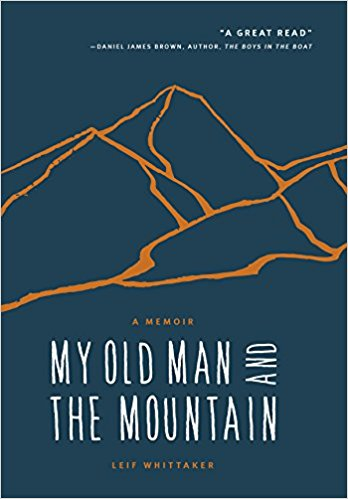 My Old Man And The Mountain, by Leif Whittaker